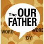 Reflections on the 'Our Father'